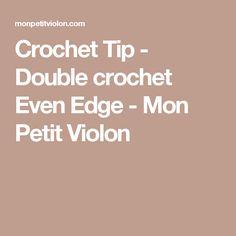 Crochet Tip - Double crochet Even Edge - Mon Petit Violon