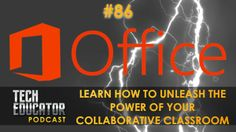 Learning about Office 365 in the Classroom | @Microsoft_Edu