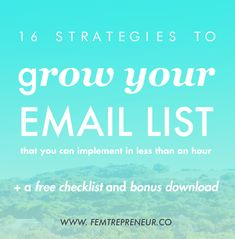16 Badass Strategies for Growing Your Email List (plus a free checklist and 3 bonus hacks)