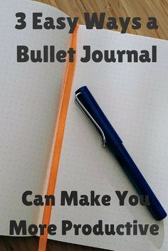 3 Easy Ways atBullet Journal Can Make You More Productive