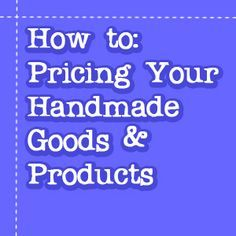 What's the right price to sell your handcrafts on Etsy, eBay and at craft fairs? Find out with the help of this how-to tutorial.