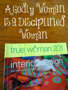 Always Learning: A Godly Woman is a Disciplined Woman