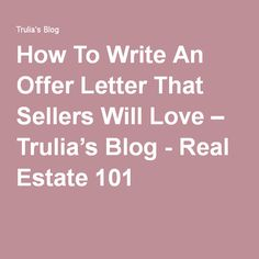 How To Write An Offer Letter That Sellers Will Love – Trulia's Blog - Real Estate 101