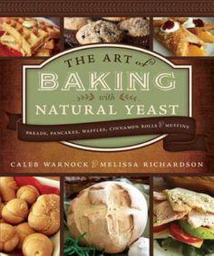 Bread, Naturally : Warnock, Caleb Richardson, Melissa : 9781462110483
