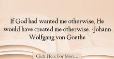 Johann Wolfgang von Goethe Quotes About God - 28075