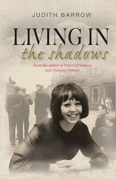 HISTORICAL FICTION CONNECTION: Judith Barrow's Living in the Shadows – Guest Post | writerchristophfischer