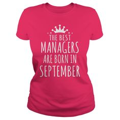 Manager birthday the best managers are born in september - Tshirt
