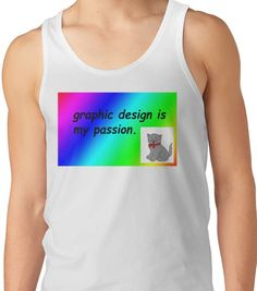 Graphic design is my passion rainbow comic sans Unisex Tank Top