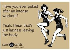 ...laziness leaving the body.
