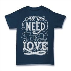 All You Need Is Love T-Shirt This t-shirt is Made To Order, one by one printed so we can control the quality. T Shirt And Shorts, Love T Shirt, Cool T Shirts, Tee Shirts, Tees, All Need Is Love, Work Hard In Silence, T Shirt World, Cool Designs