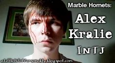The Personalities of Marble Hornets: Alex Kralie - INTJ
