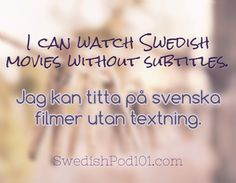 I can watch Swedish movies without subtitles. Jag kan titta på svenska filmer utan textning. Click here to learn more Swedish phrases with our Vocabulary Lists: http://www.swedishpod101.com/swedish-vocabulary-lists/ #swedish #learnswedish #swedishpod101 #sweden
