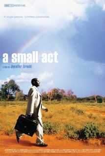 A Small Act (2010) ... A young Kenyan's life changes drastically when his education is sponsored by a Swedish stranger. Years later, he founds his own scholarship program to replicate the kindness he once received. (31-Dec-2014)