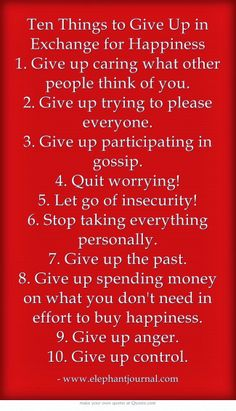 10 thinkgs to give up in exchange for happiness #10 rules #exchange #happiness