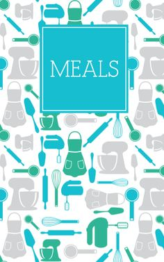 Customize any meal planner with Meals, Meal Planner, Eats, Sweets, Recipes, etc!