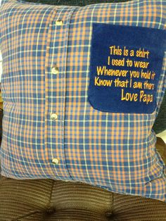 Memory keepsake pillows created from clothing of a loved one. My husband was going to throw out his old shirts and I'm going to make pillow covers for the girls. Sewing Hacks, Sewing Crafts, Sewing Projects, Memory Pillows, Memory Quilts, Memory Pillow From Shirt, Memory Crafts, Little Presents, Old Shirts