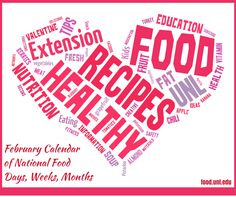 Recipes & tips for healthy eating in #NebExt February Calendar of Food Days, Weeks and months.