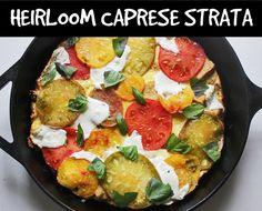 Heirloom Caprese Strata (eggs, bread, heirloom tomato, fresh mozzarella, and basil) -tastes like pizza!