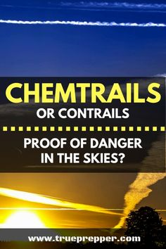Chemtrails or Contrails_ Proof of Danger in the Skies_ Survival List, Emergency Survival Kit, Urban Survival, Wilderness Survival, Risk Analysis, Doomsday Prepping, Natural Home Remedies, Understanding Yourself