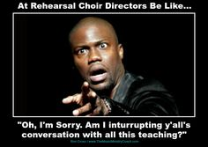 Choir Directors Be Like                                                                                                                                                                                 More