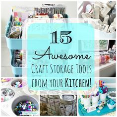 #Craft #Storage Ideas: 15 Awesome Craft Storage Tools From Your Kitchen - #craftroom #organization. #repurpose #reuse and #recycle kitchen items for storing your favorite #crafting supplies and tools!