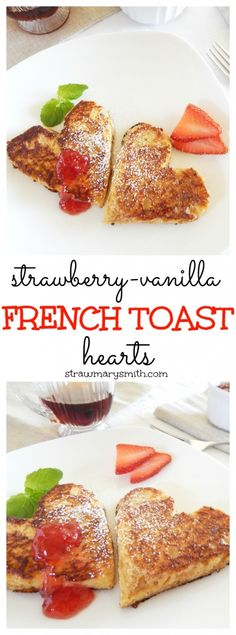 Strawberry-Vanilla French Toast Hearts are the perfect 10 minute Valentine's Day breakfast for your loved one! | strawmarysmith.com