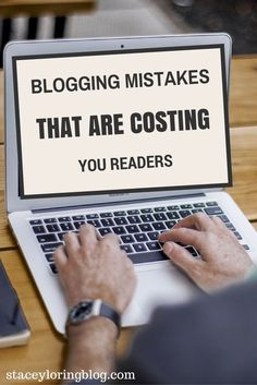 Blogging Tips for new and established bloggers. We all make these mistakes, but if you don't fix them, your readership will decrease.