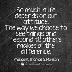 Have a positive attitude!   #lds #quotes #mormon