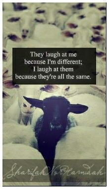 Don't ever let anyone put you down for being different. Being different is one of the best things about you