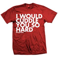 I Would Cuddle You…Tee Red now featured on Fab.