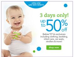 3 days only! up to 50% off Babies''R''Us exclusives including clothing, bedding, infant care, car seats, strollers & more!