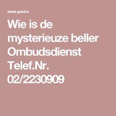Wie is de mysterieuze beller Ombudsdienst Telef.Nr. 02/2230909