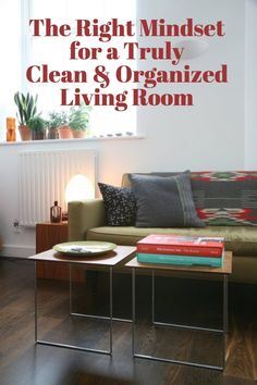 Get in the Right Mindset for a Truly Clean & Organized Living Room