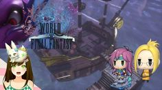 World of final fantasy - Faris, Syldra & Quistis make an appearance! Ep22