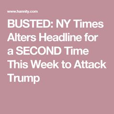 BUSTED: NY Times Alters Headline for a SECOND Time This Week to Attack Trump