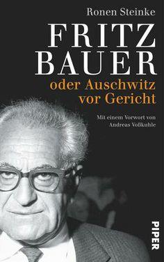 Fritz Bauer: ein Mann, der mit seiner Courage ein ganzes Land veränderte.