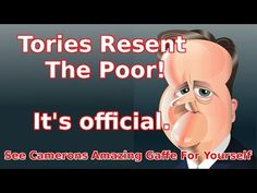 David Cameron Resents The Poor - YouTube An unfortunate gaffe or a freudian slip? I know which one I believe. What do you reckon?
