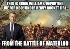 Brian Williams reporting live from Waterloo. Things do Not look good for Napolean.