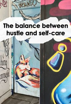 The balance between hustle and self-care