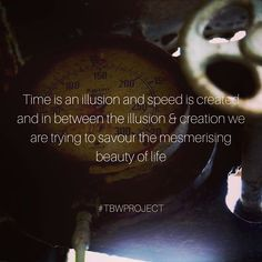 #Time is an #Illusion and #Speed is #Created and in between illusion & creation we are trying to #Savour the #mesmerizing #Beauty of #Life #lifequotes #quotesdaily #quoteoftheday #quote #TimeTheories #TBWProject #TheBrokenWingProject Cosmic Quotes, Best Quotes, Life Quotes, Quote Of The Day, Illusions, Wings, Photo And Video, Projects, Beauty