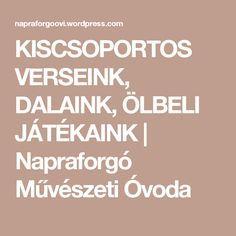 KISCSOPORTOS VERSEINK, DALAINK, ÖLBELI JÁTÉKAINK | Napraforgó Művészeti Óvoda