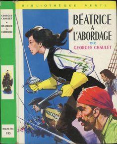 François Batet - Béatrice À L'abordage, Georges Chaulet, Hachette Bibliothèque Verte 1965