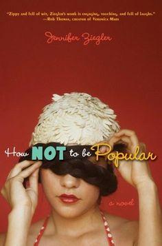 How Not to Be Popular by Jennifer Ziegler    YARP High School List Nominee 2010-2011