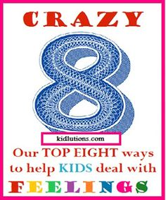 """Spin-Doctor Parenting"": Crazy 8: Our Top 8 Ways to Help Kids Deal with Feelings"