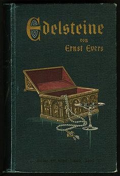 Title:  	Edelsteine Author:  	Evers, Ernst, b. 1844 Place/Time:  	Germany Publisher:  	Basel: E. Finckh