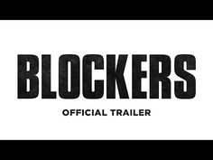Blockers (2018) Theatrical Trailer - Watch it now!