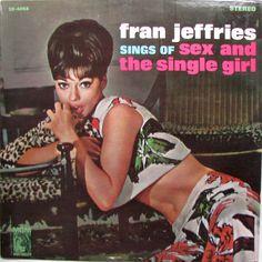 Fran Jeffries - Fran Jeffries Sings Of Sex And The Single Girl (Vinyl, LP, Album) at Discogs