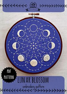 LUNAR BLOSSOM - pdf embroidery pattern, embroidery hoop art, phases of the moon, la luna, lunar cycle, sashiko style, blue moons, celestial by cozyblue on Etsy https://www.etsy.com/listing/449912764/lunar-blossom-pdf-embroidery-pattern
