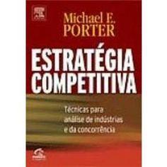 Livro - Estratégia Competitiva: Técnicas para Análise de Indústrias e da Concorrência