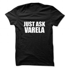 Cool Just ask VARELA T-Shirts